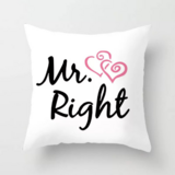 Deals For Less - Mr. Right Slogan Design Cushion Cover.